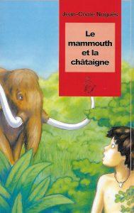 9011-COUV LE MAMMOUTH ET LA CHÂTAIGNE