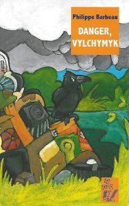 9057-COUV DANGER VYLCHYMYCK