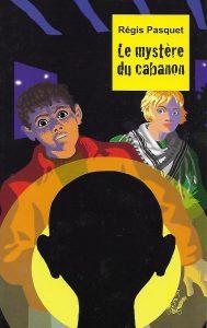 9070-COUV LE MYSTÈRE DU CABANON