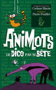 9098 - 09 COUV ANIMOTS, LE DICO PAS SI BÊTE