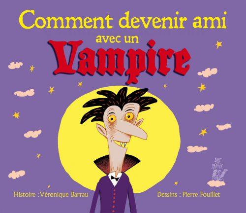 5089 COMMENT ETRE AMI VAMPIRE 30 06 BAT_Mise en page 1