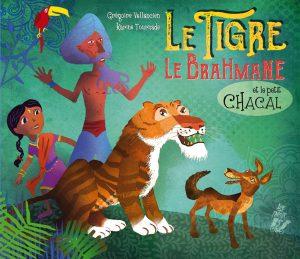 5094-COUV Le tigre, le brahmane et le petit chacal