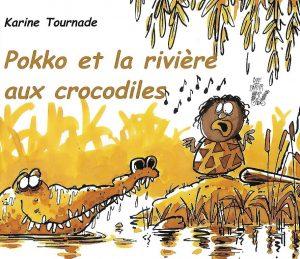 5013-COUV POKKO ET LA RIVIERE AUX CROCODILES