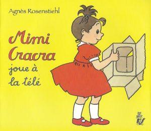 5072-COUV MIMI CRACRA JOUE A LA TÉLÉ