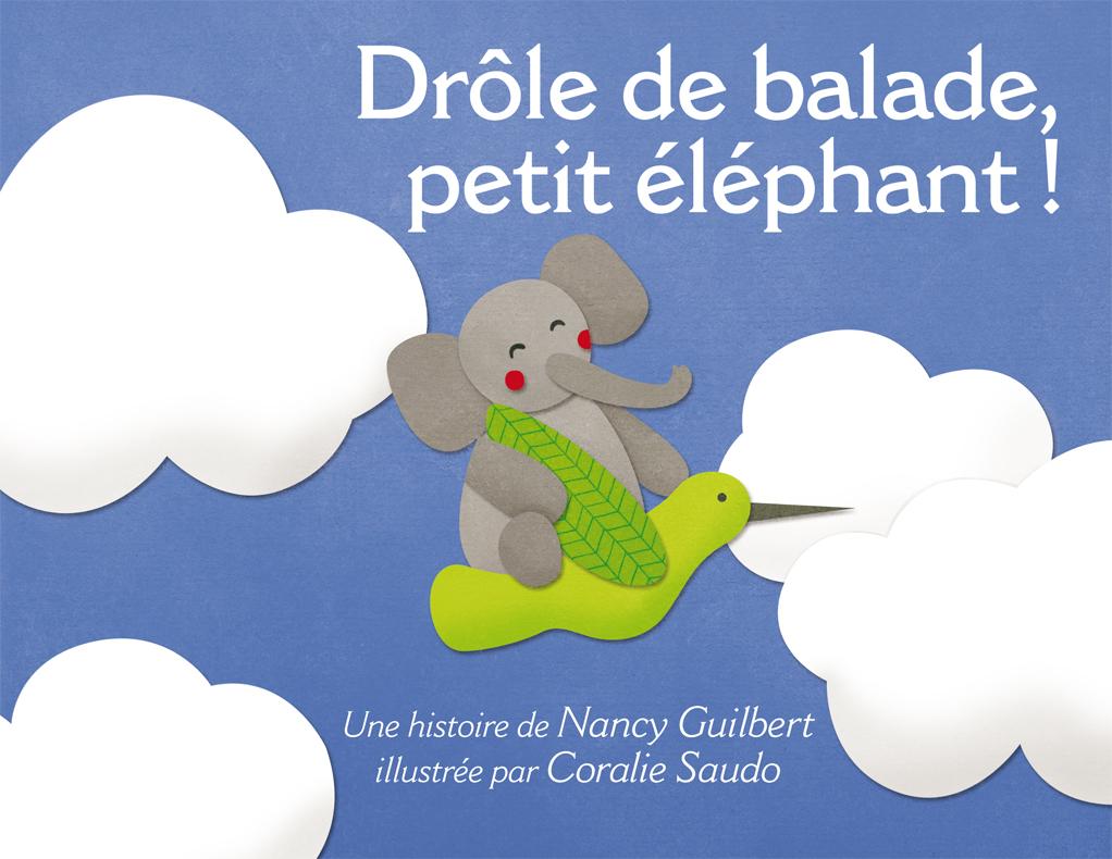 Drole De Balade Petit Elephant Lire C Est Partir